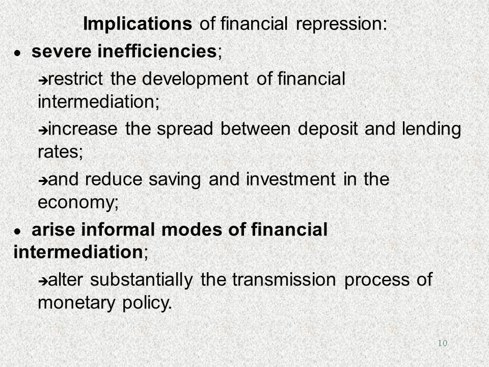 Implications of financial repression: