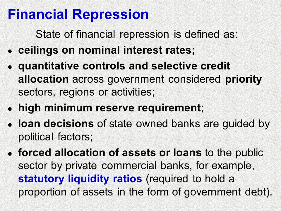Financial Repression State of financial repression is defined as:
