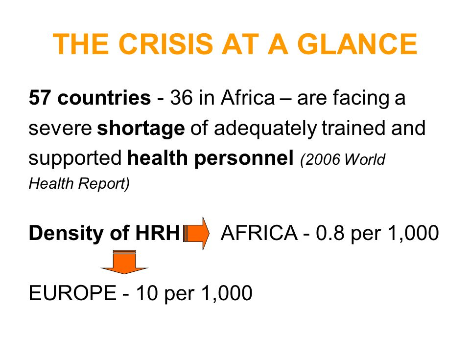 THE CRISIS AT A GLANCE 57 countries - 36 in Africa – are facing a
