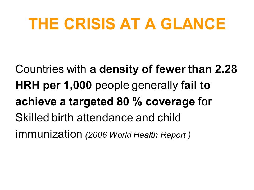 THE CRISIS AT A GLANCE Countries with a density of fewer than 2.28