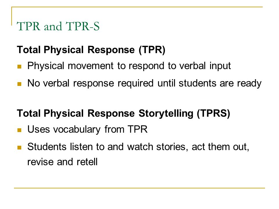 TPR and TPR-S Total Physical Response (TPR)