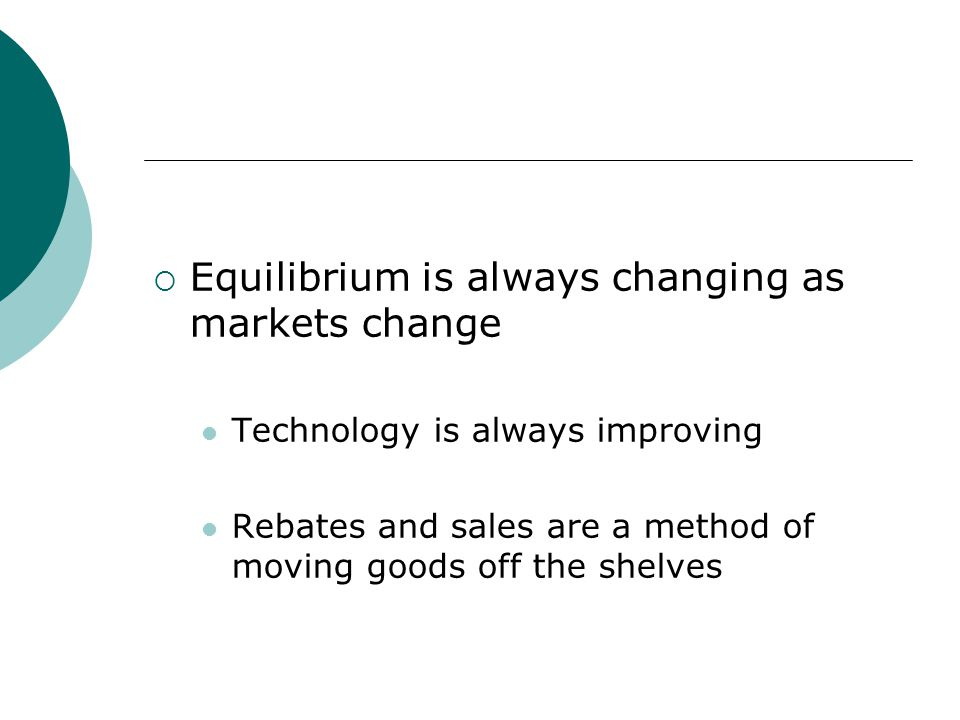 Equilibrium is always changing as markets change