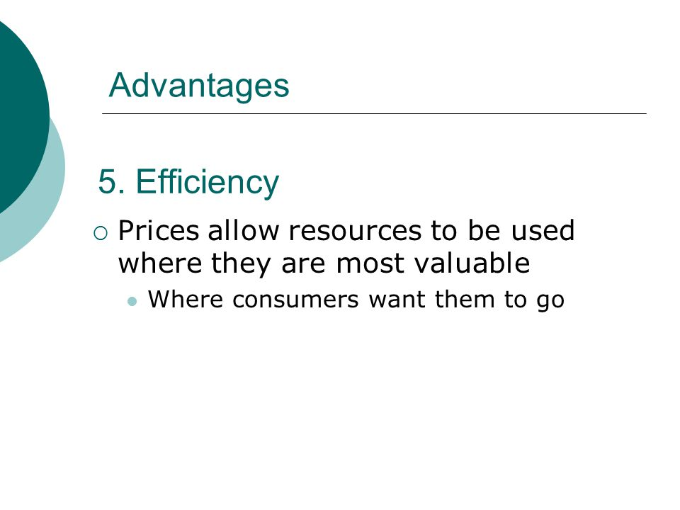Advantages 5. Efficiency