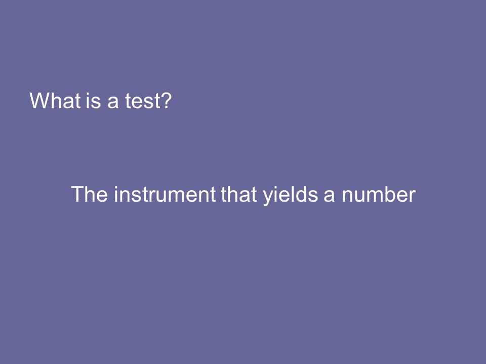 The instrument that yields a number