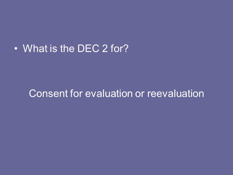 Consent for evaluation or reevaluation