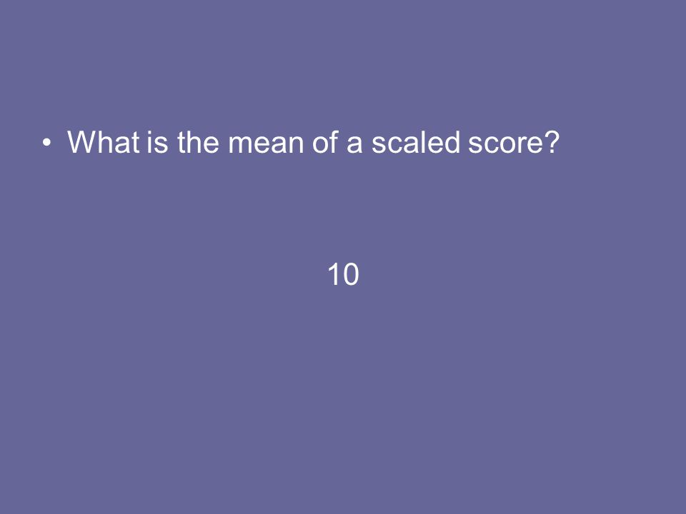 What is the mean of a scaled score