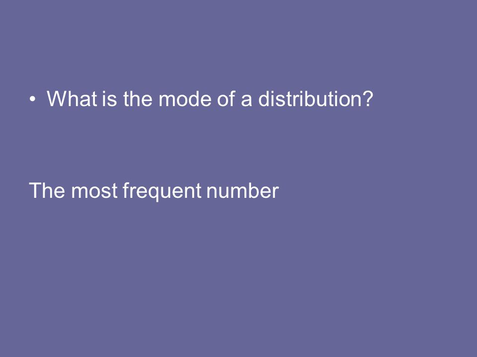 What is the mode of a distribution