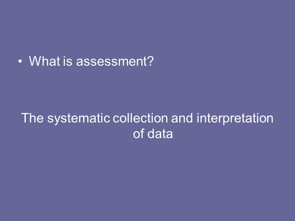 The systematic collection and interpretation of data
