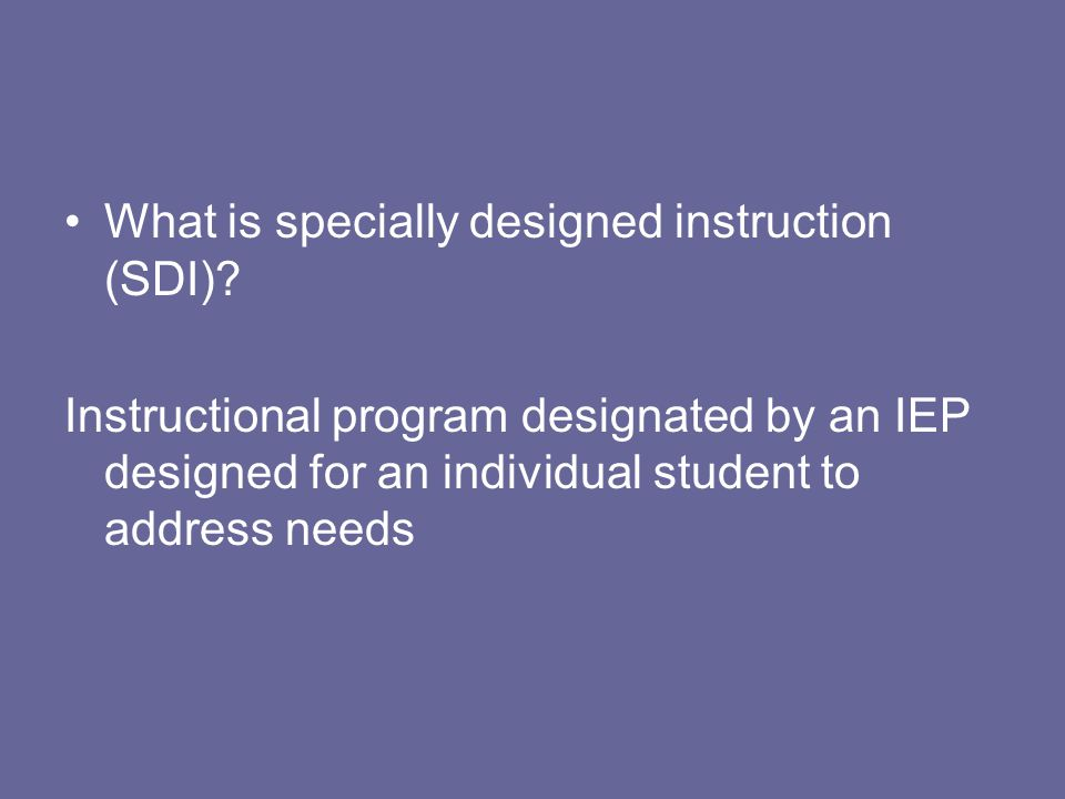 What is specially designed instruction (SDI)