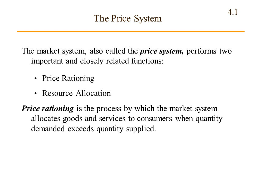 The Price System The market system, also called the price system, performs two important and closely related functions: