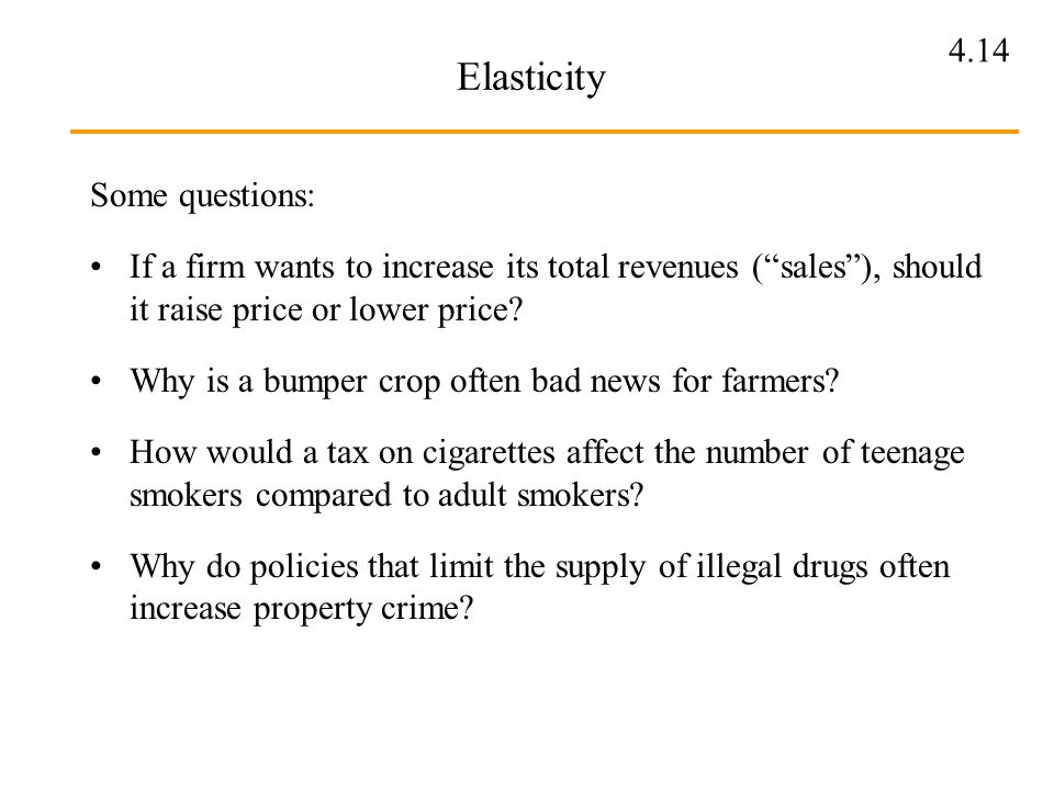 Elasticity Some questions: