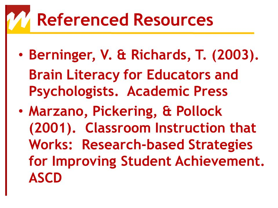Referenced Resources Berninger, V. & Richards, T. (2003).