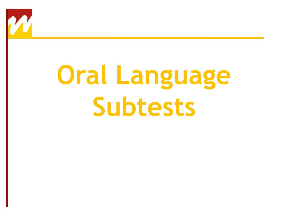 Oral Language Subtests