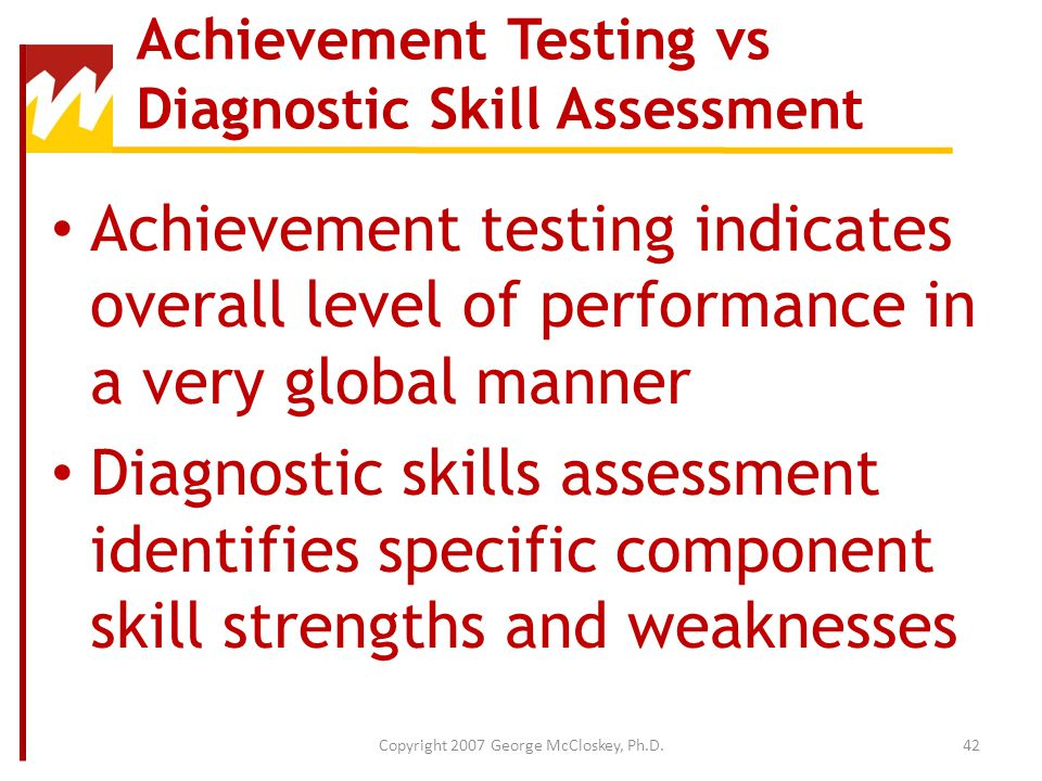 Achievement Testing vs Diagnostic Skill Assessment