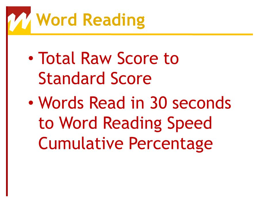 Word Reading Total Raw Score to Standard Score.
