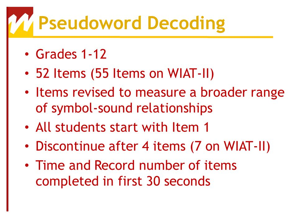 Pseudoword Decoding Grades 1-12 52 Items (55 Items on WIAT-II)