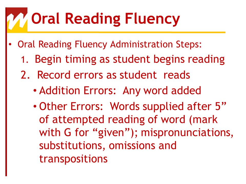 Oral Reading Fluency 2. Record errors as student reads