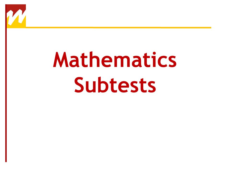 Mathematics Subtests