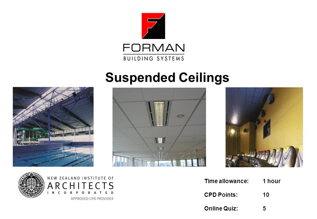 Suspended Ceilings Time allowance: 1 hour CPD Points: 10
