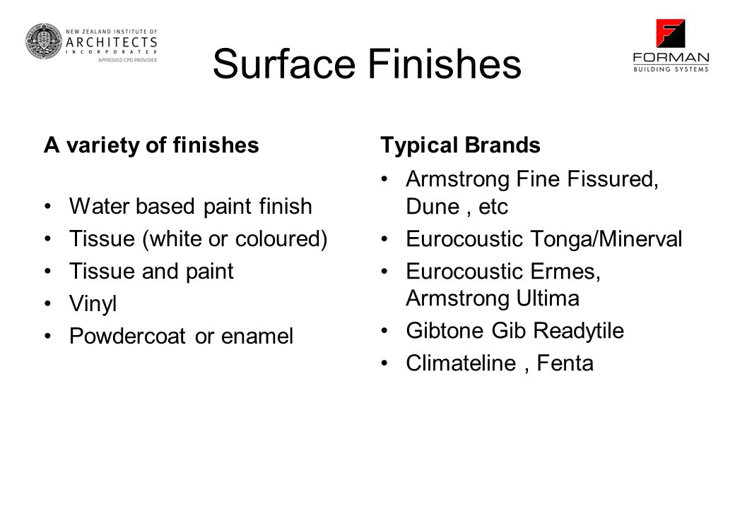 Surface Finishes A variety of finishes Typical Brands