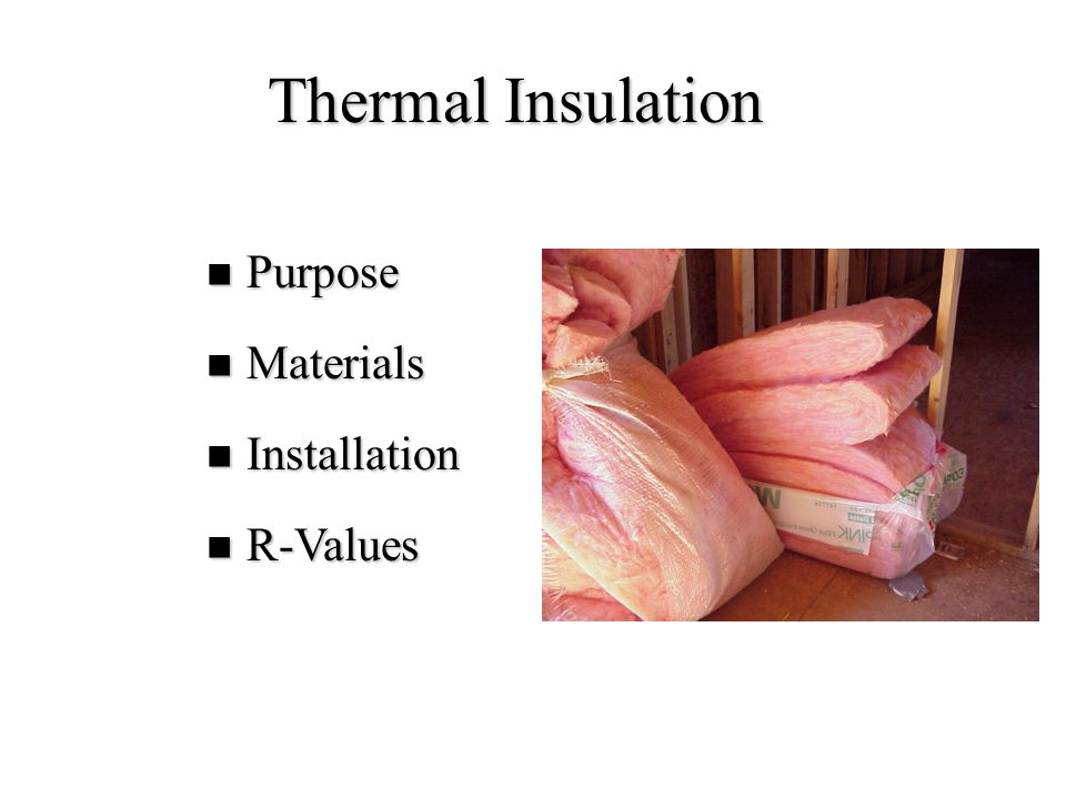 Thermal Insulation Purpose Materials Installation R-Values