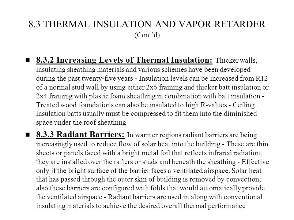 8.3 THERMAL INSULATION AND VAPOR RETARDER (Cont'd)
