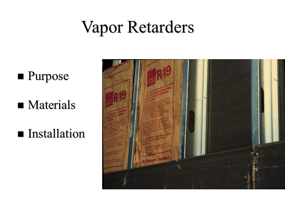 Vapor Retarders Purpose Materials Installation