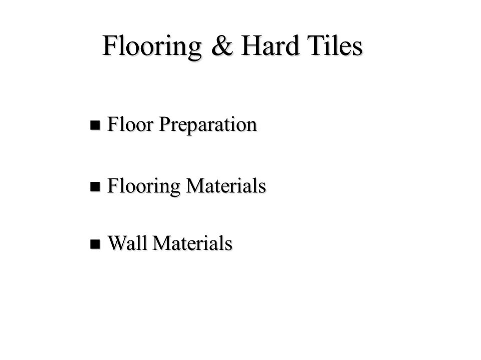 Flooring & Hard Tiles Floor Preparation Flooring Materials