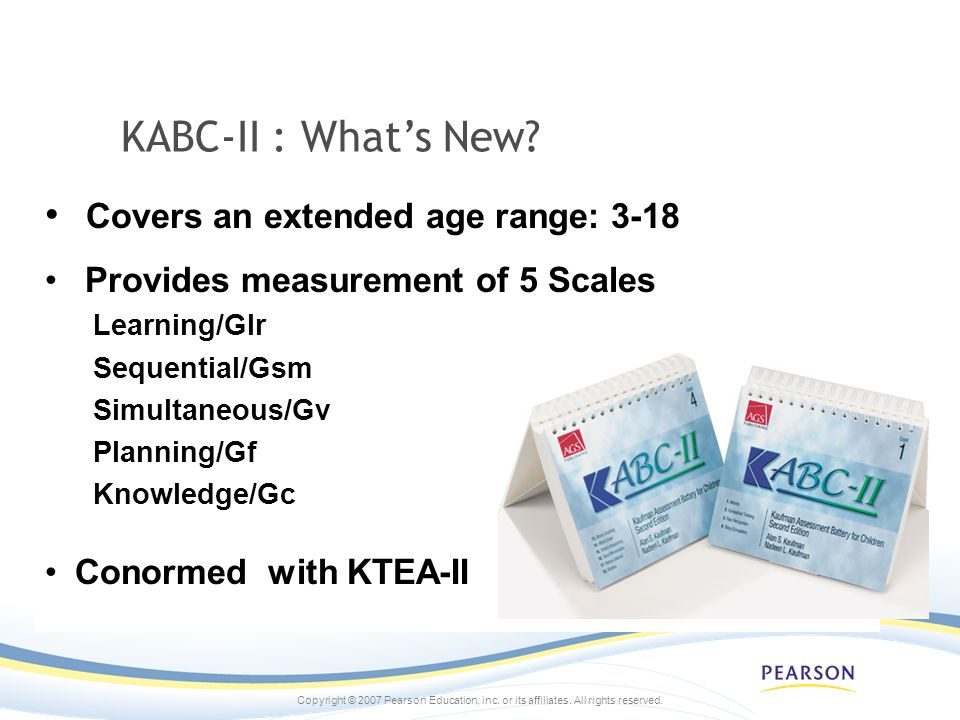 KABC-II : What's New Covers an extended age range: 3-18