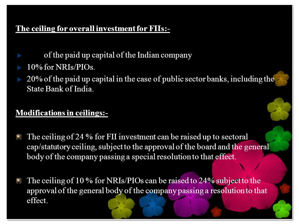The ceiling for overall investment for FIIs:-