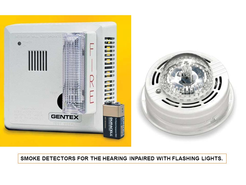 SMOKE DETECTORS FOR THE HEARING INPAIRED WITH FLASHING LIGHTS.