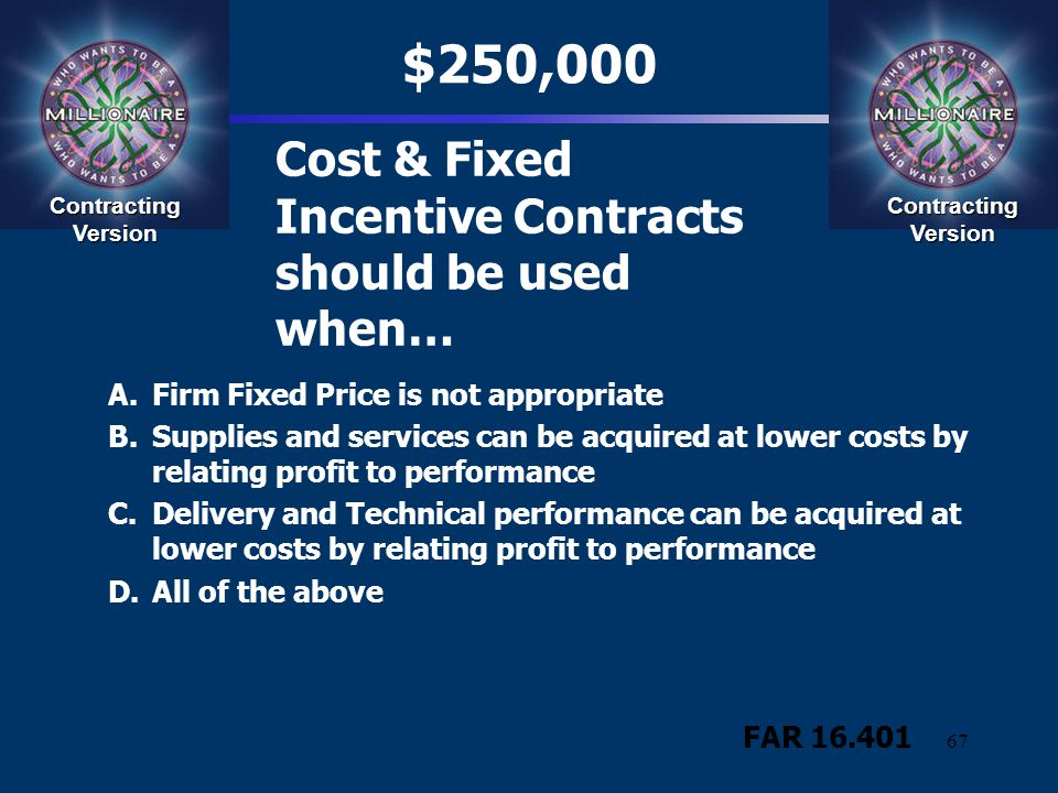 Cost & Fixed Incentive Contracts should be used when…