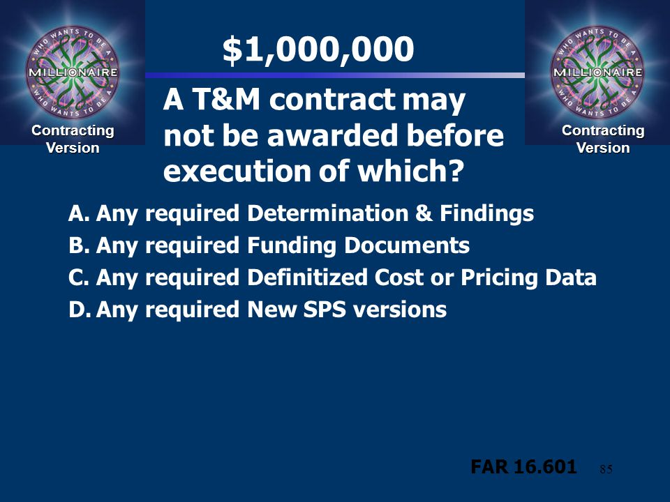 A T&M contract may not be awarded before execution of which
