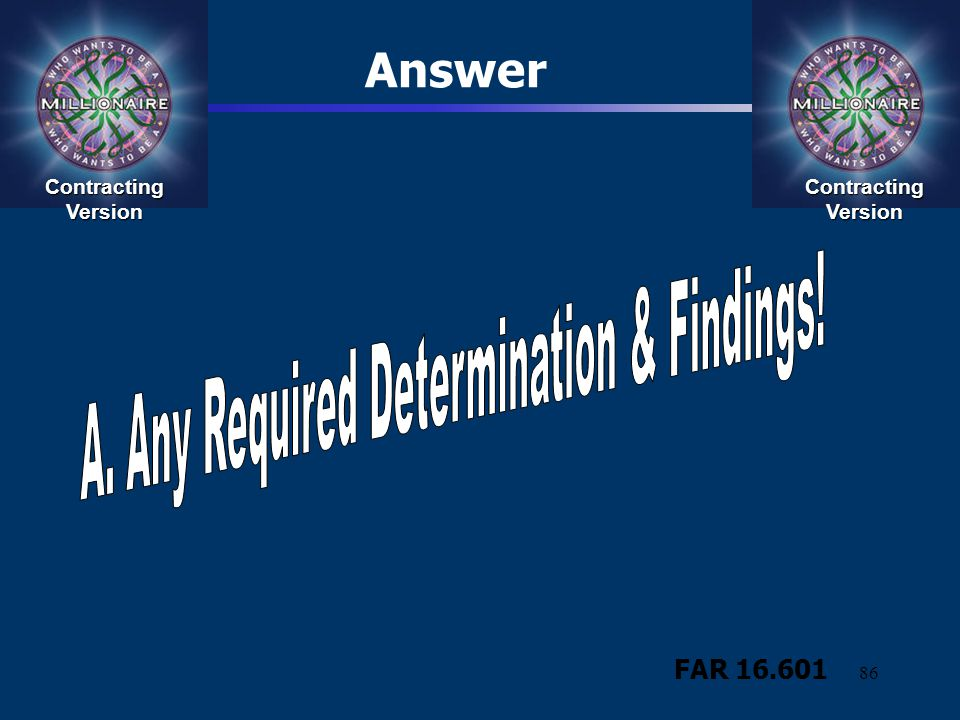 A. Any Required Determination & Findings!