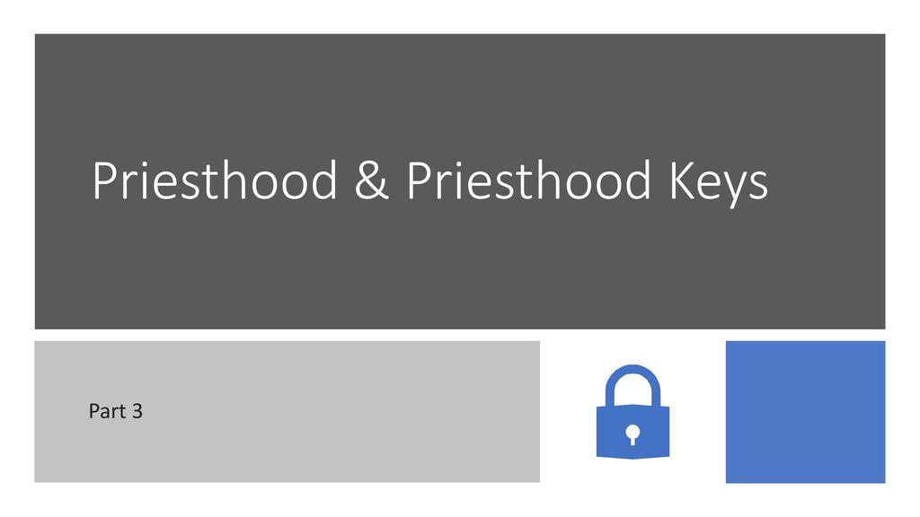 Priesthood Priesthood Keys Ppt Download