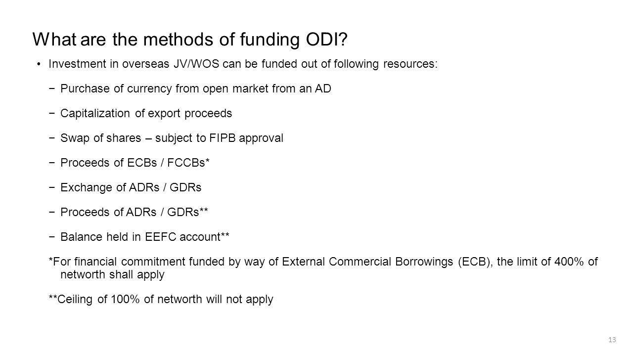 What are the methods of funding ODI