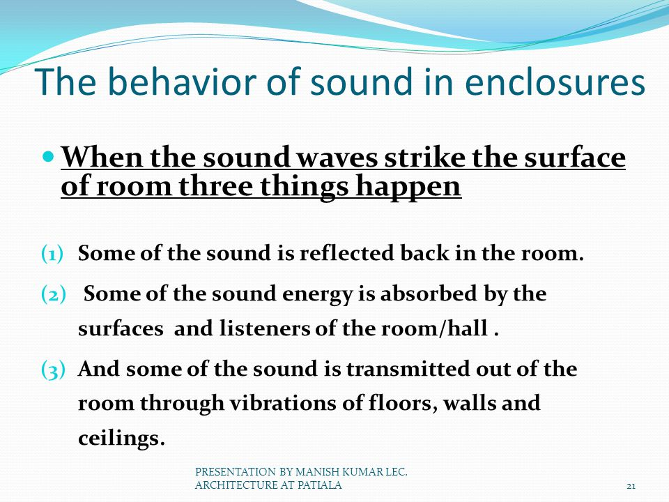 The behavior of sound in enclosures