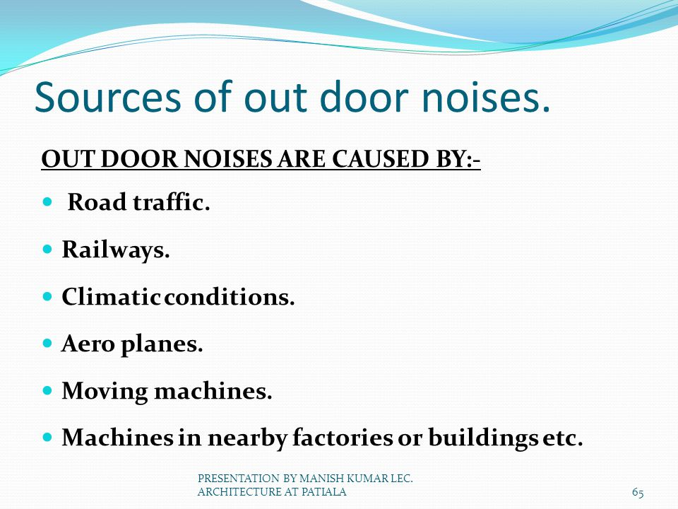 Sources of out door noises.