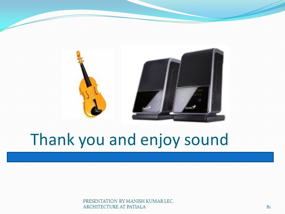 Thank you and enjoy sound