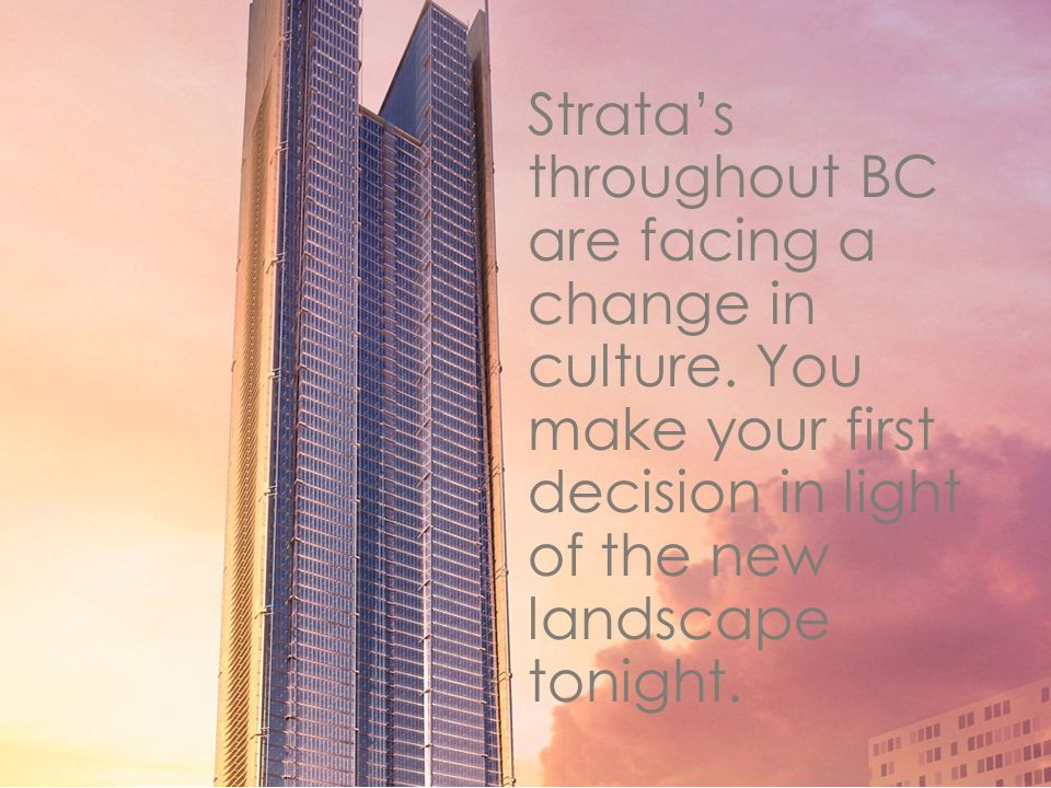 Strata's throughout BC are facing a change in culture
