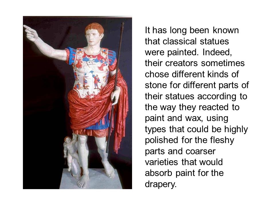 It has long been known that classical statues were painted