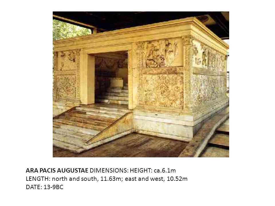 ARA PACIS AUGUSTAE DIMENSIONS: HEIGHT: ca. 6