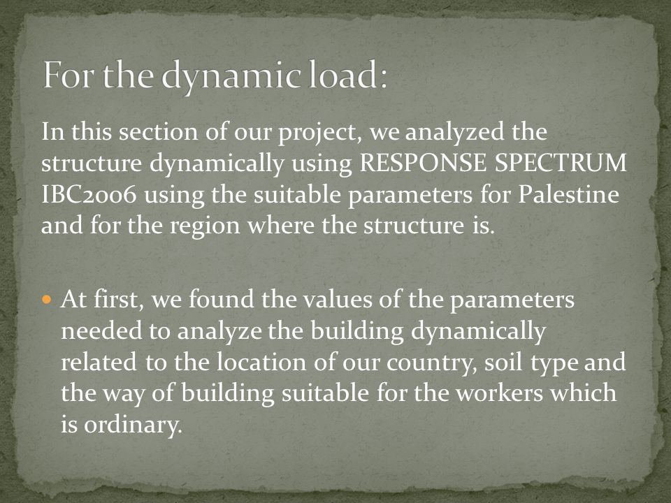 For the dynamic load: