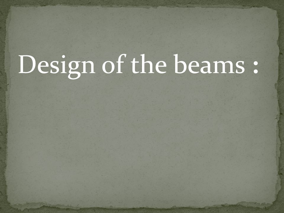 Design of the beams :