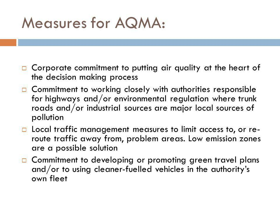 Measures for AQMA: Corporate commitment to putting air quality at the heart of the decision making process.