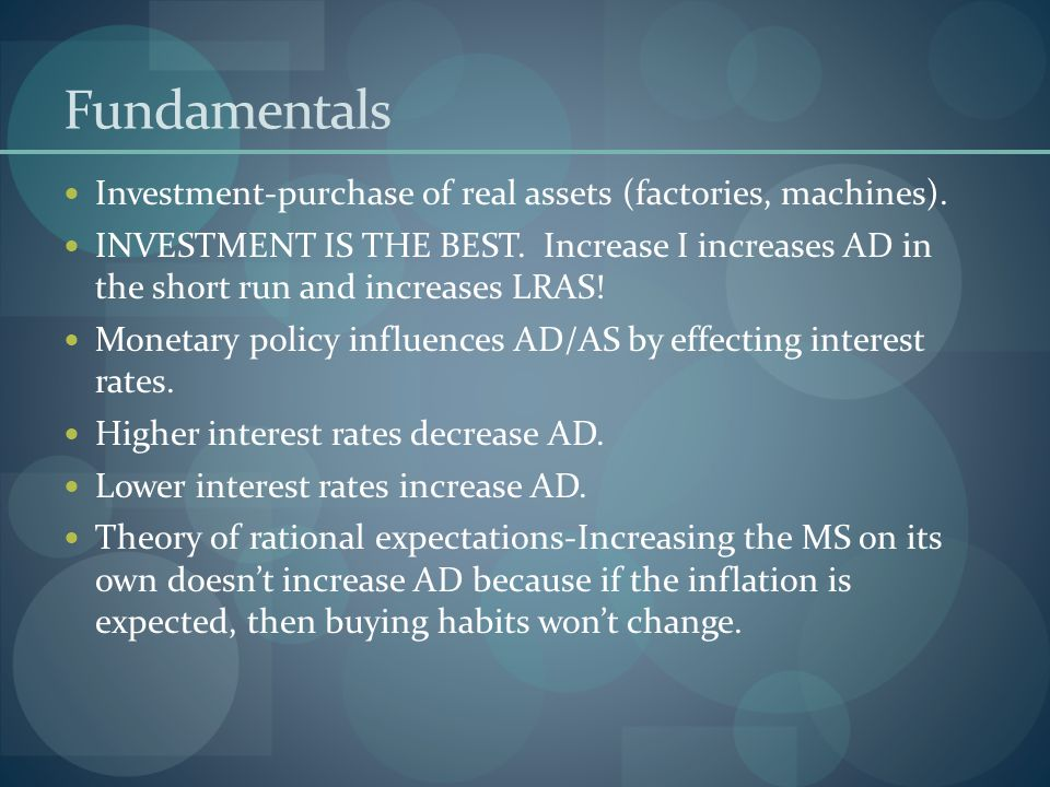 Fundamentals Investment-purchase of real assets (factories, machines).