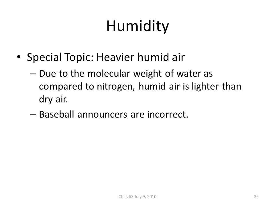 Humidity Special Topic: Heavier humid air