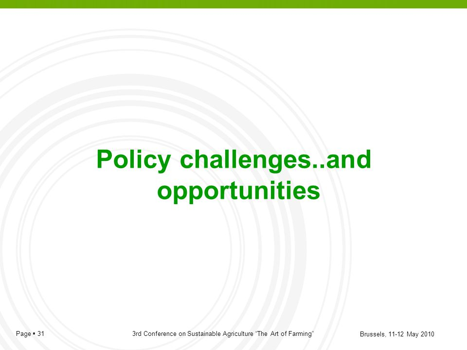 Policy challenges..and opportunities