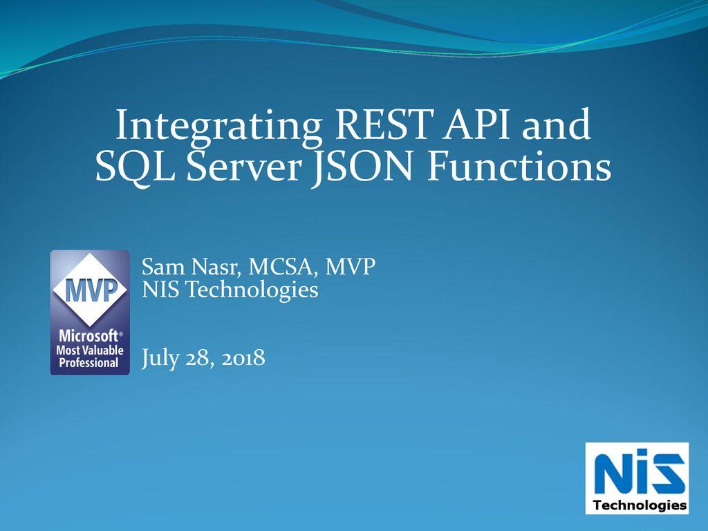 Integrating REST API and SQL Server JSON Functions - ppt