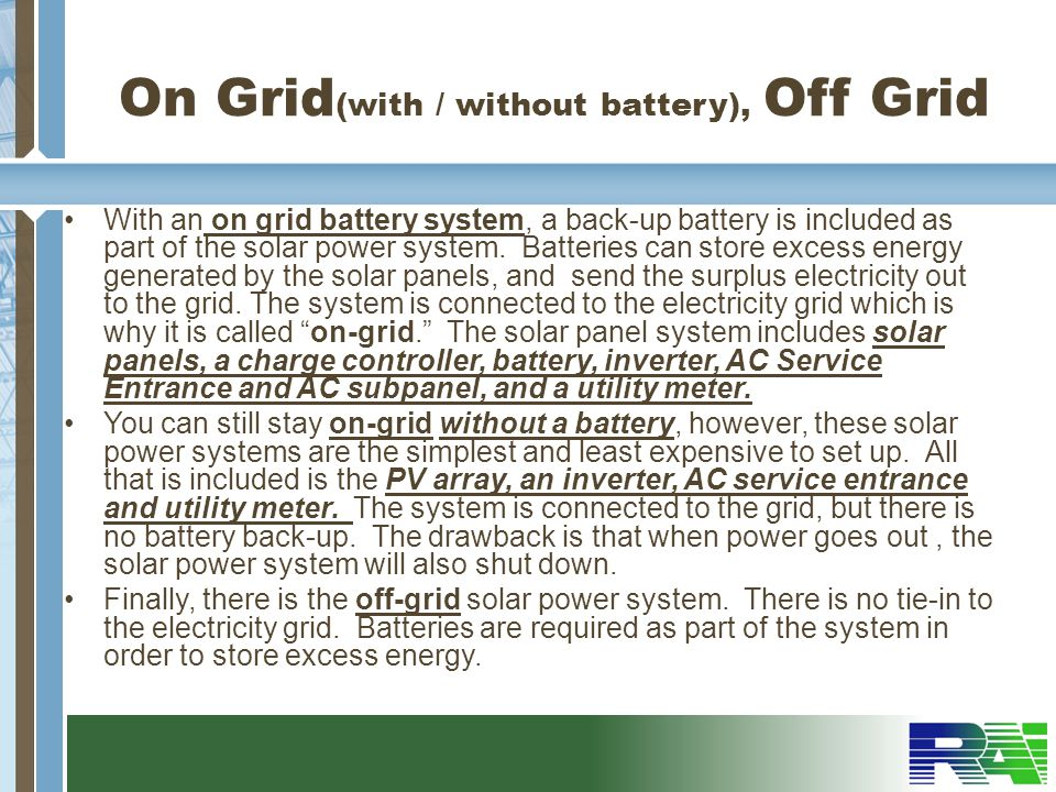 On Grid(with / without battery), Off Grid